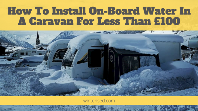 How To Install On-Board Water In A Caravan For Less Than £100