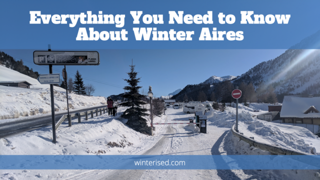 Everything You Need To Know About Staying In Motorhome Aires In Winter