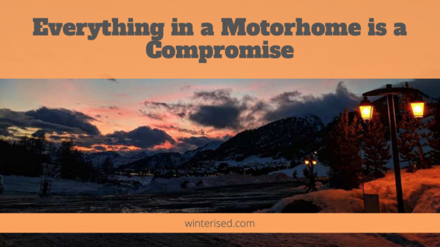 Everything in a Motorhome is A Compromise